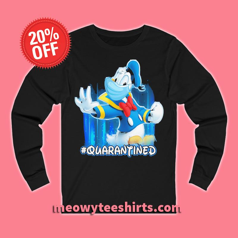 DONALD Duck Quarantined T-s Unisex Long sleeve