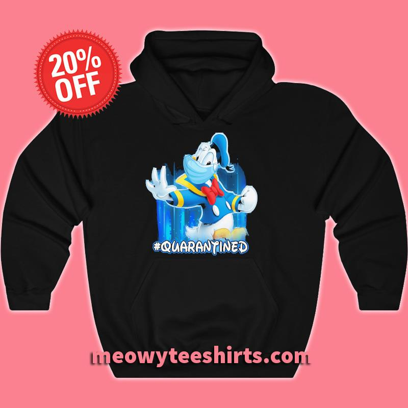 DONALD Duck Quarantined T-s Unisex hooded sweatshirt