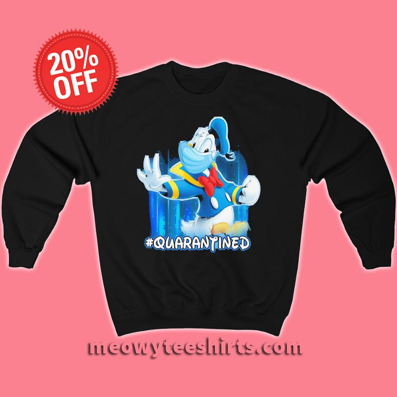 DONALD Duck Quarantined T-s Unisex sweatshirt