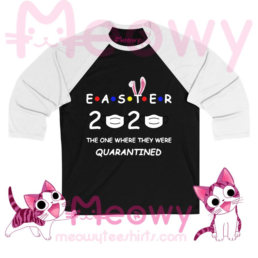 Easter 2020 the one where they were quarantined T-s baseball-tee-black
