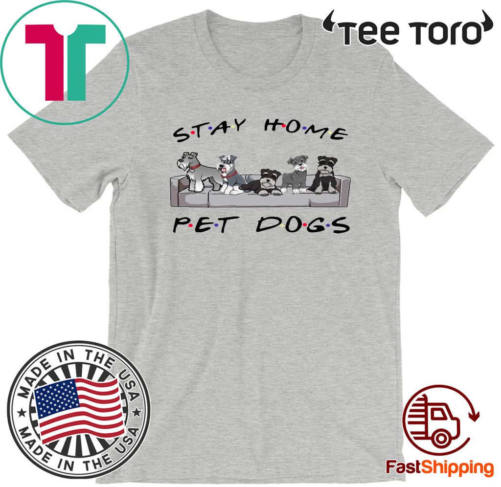 Friends stay home pet dogs Tee Shirts