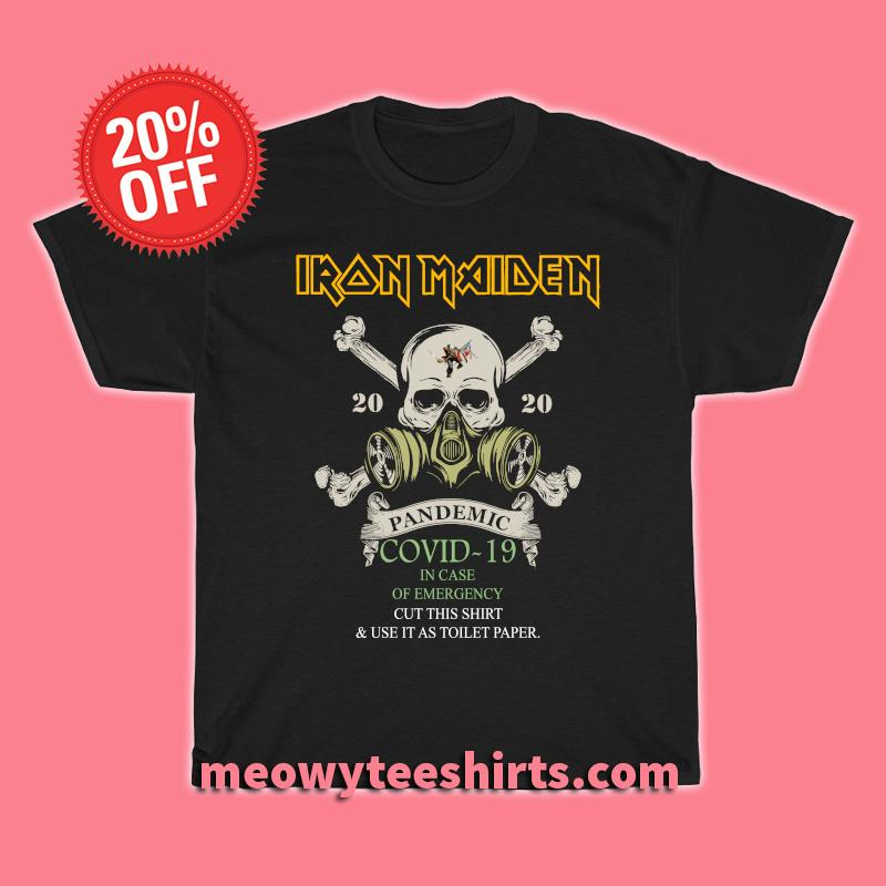 Iron Maiden 2020 Pandemic Covid-19 in case of emergency shirt
