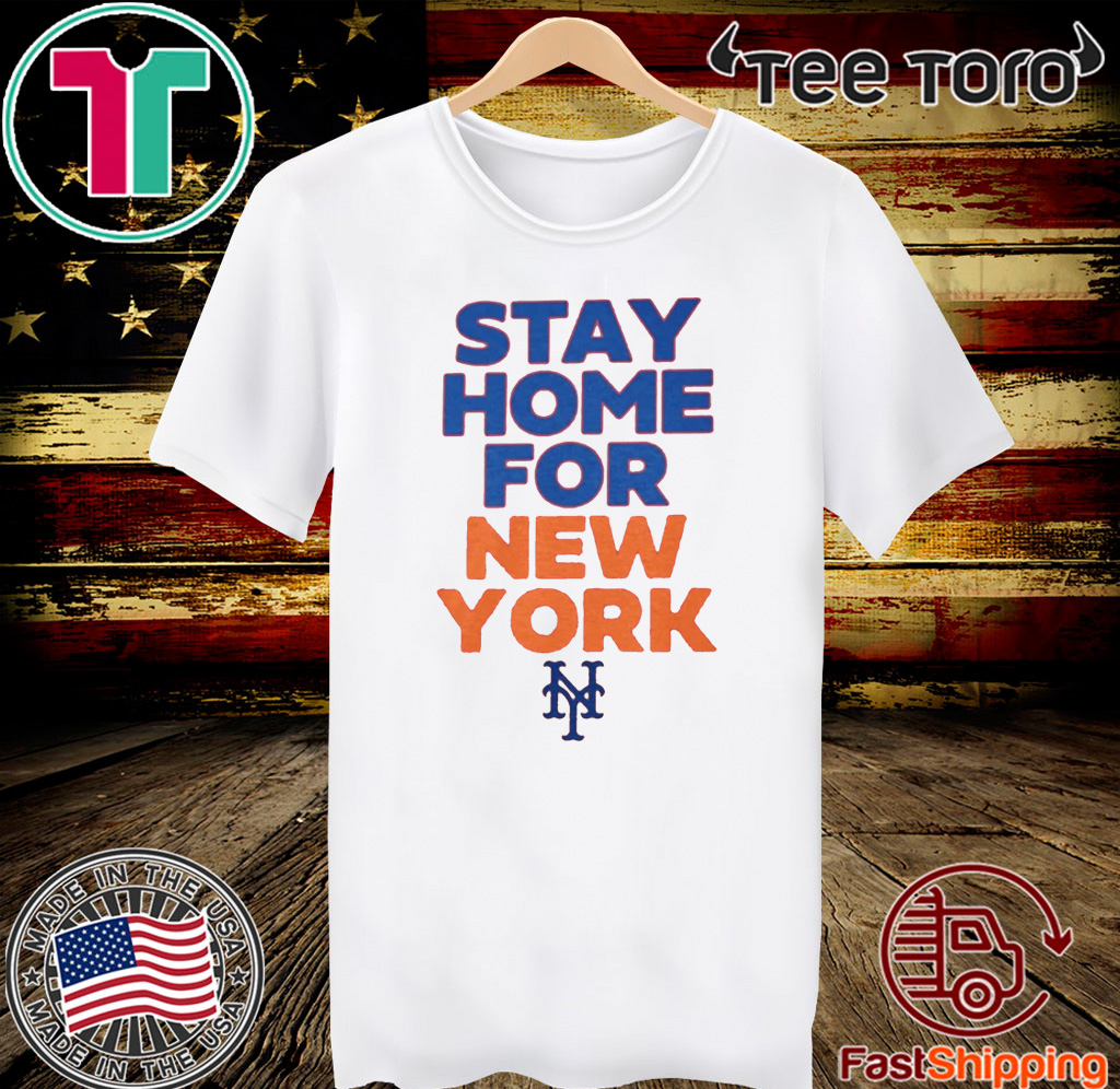 Stay Home For New York Shirt - New York Mets T-Shirt