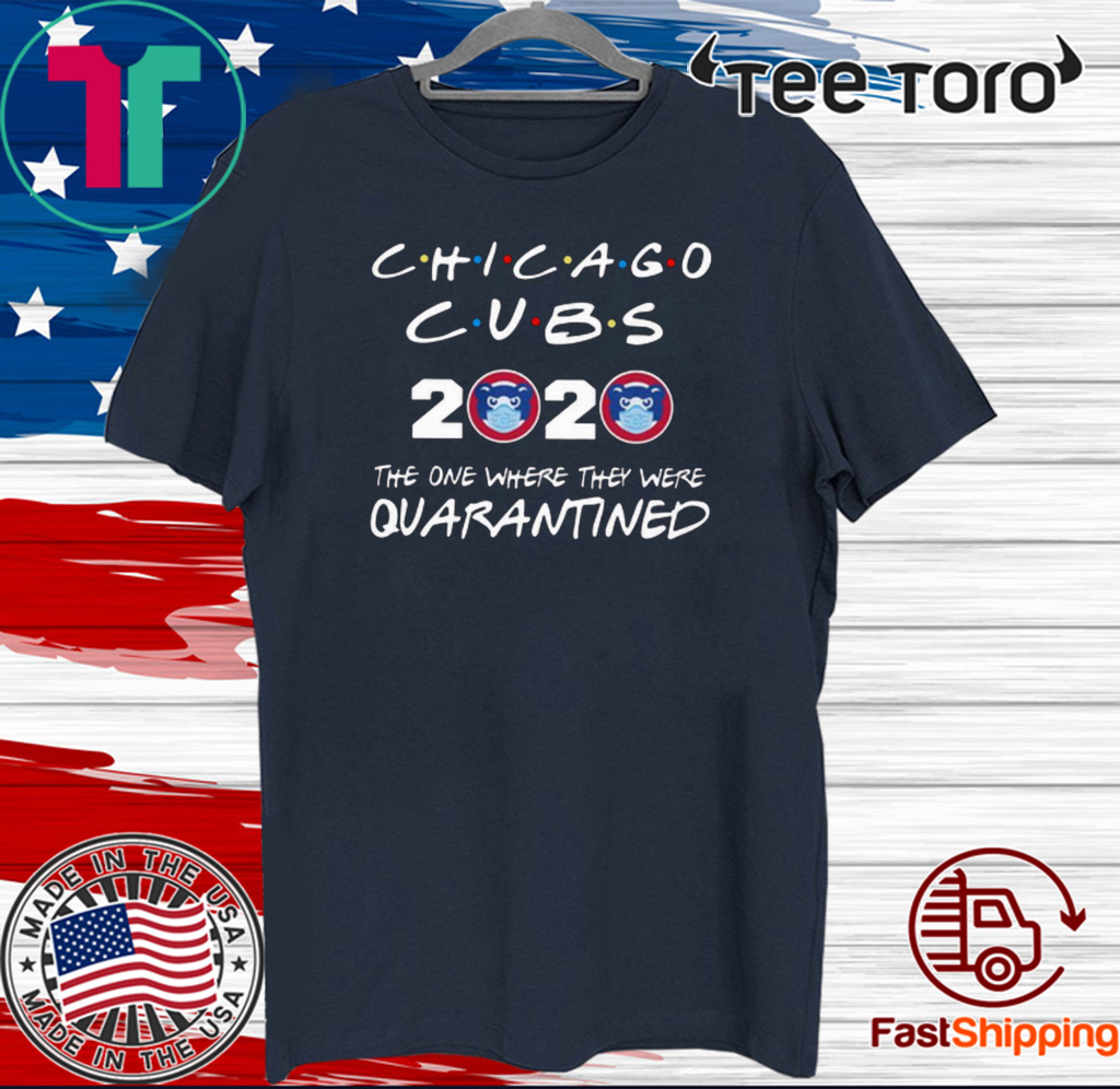 Premium Chicago Cubs 2020 The One Where They Were Quarantined T Shirt