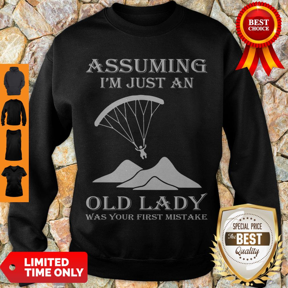 Official Paragliding Assuming I'm Just An Old Lady Was Your First Mistake Sweatshirt