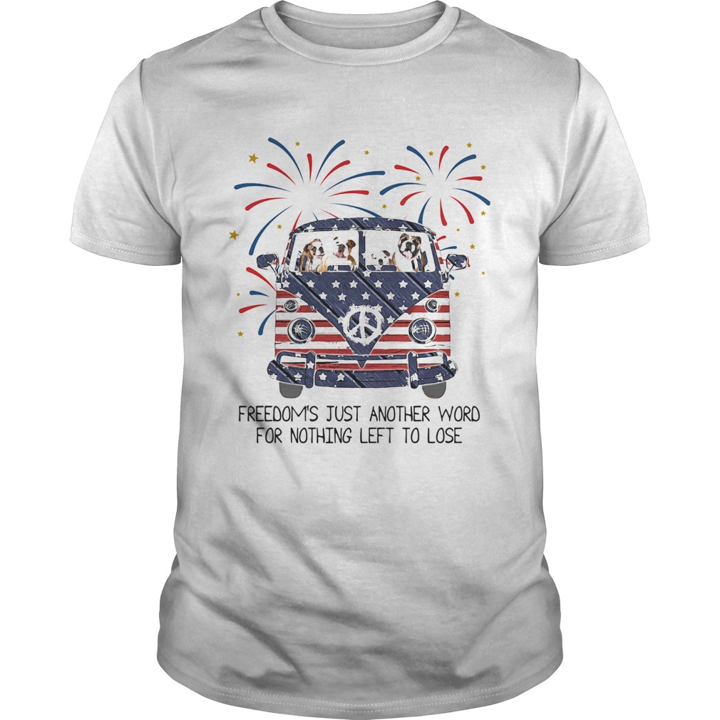 Bulldog freedoms just another word for nothing left to lose American flag veteran Independence Day Unisex