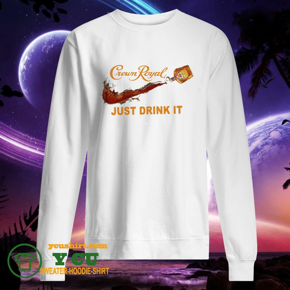 Crown Royal Just Drink It sweater