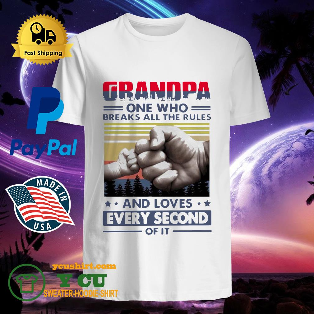 Grandpa One Who Breaks All The Rules And Loves Every Second Of It Vintage Shirt