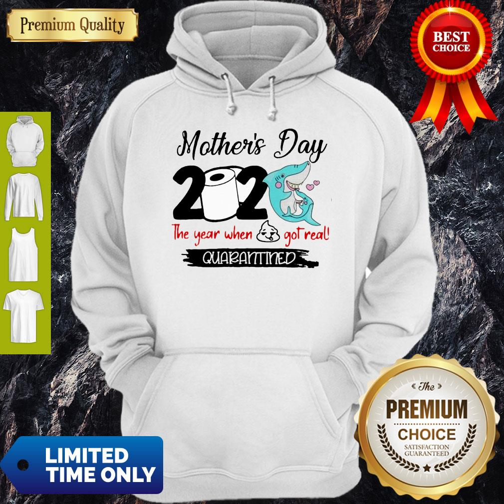 Perfect Shark Happy Morthers Day 2020 Toilet Paper The Year When Shit Got Real Quarantined Hoodie