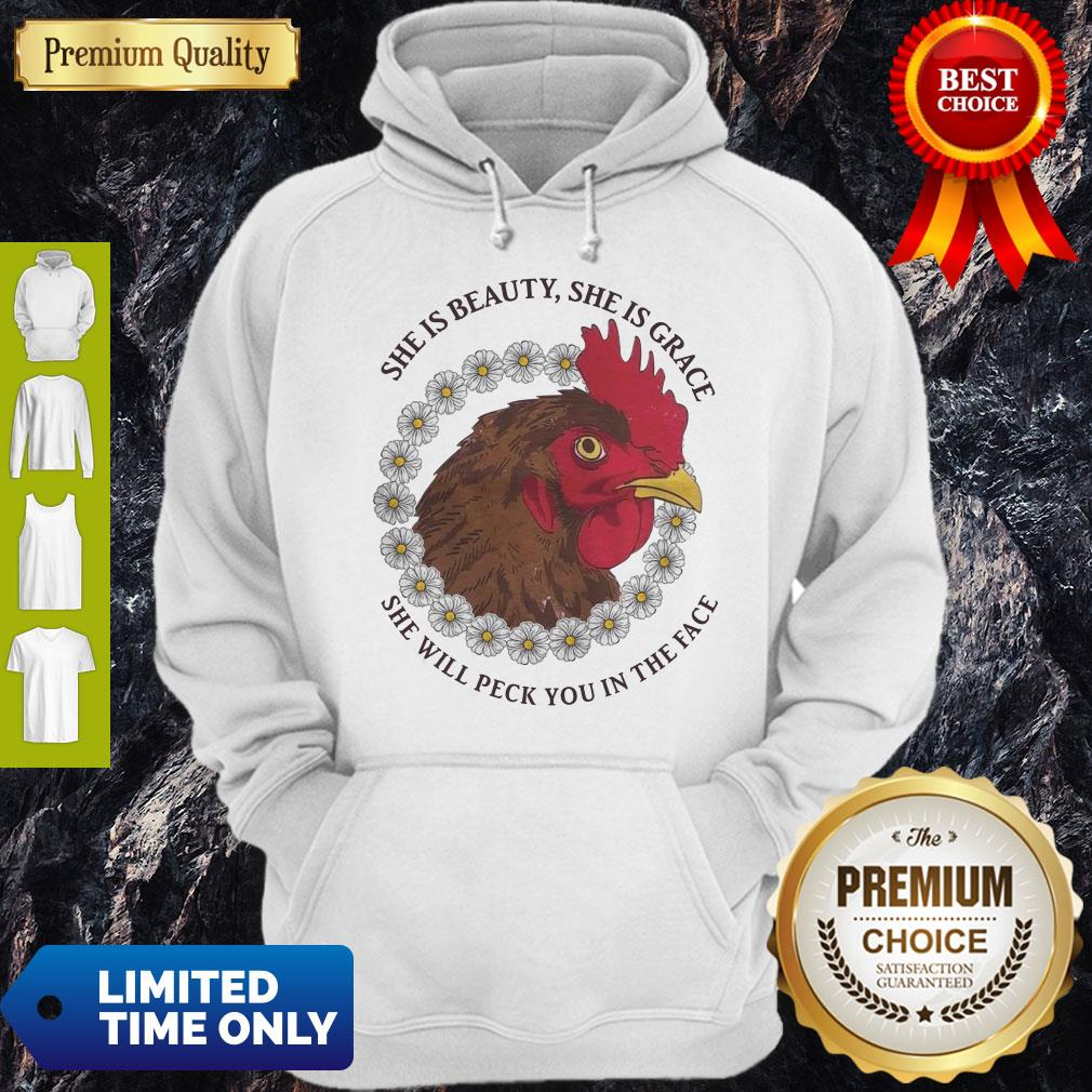 Perfect She Is Beauty She Is Grace She Will Peck You In The Face Chicken With Flower If Women Hoodie