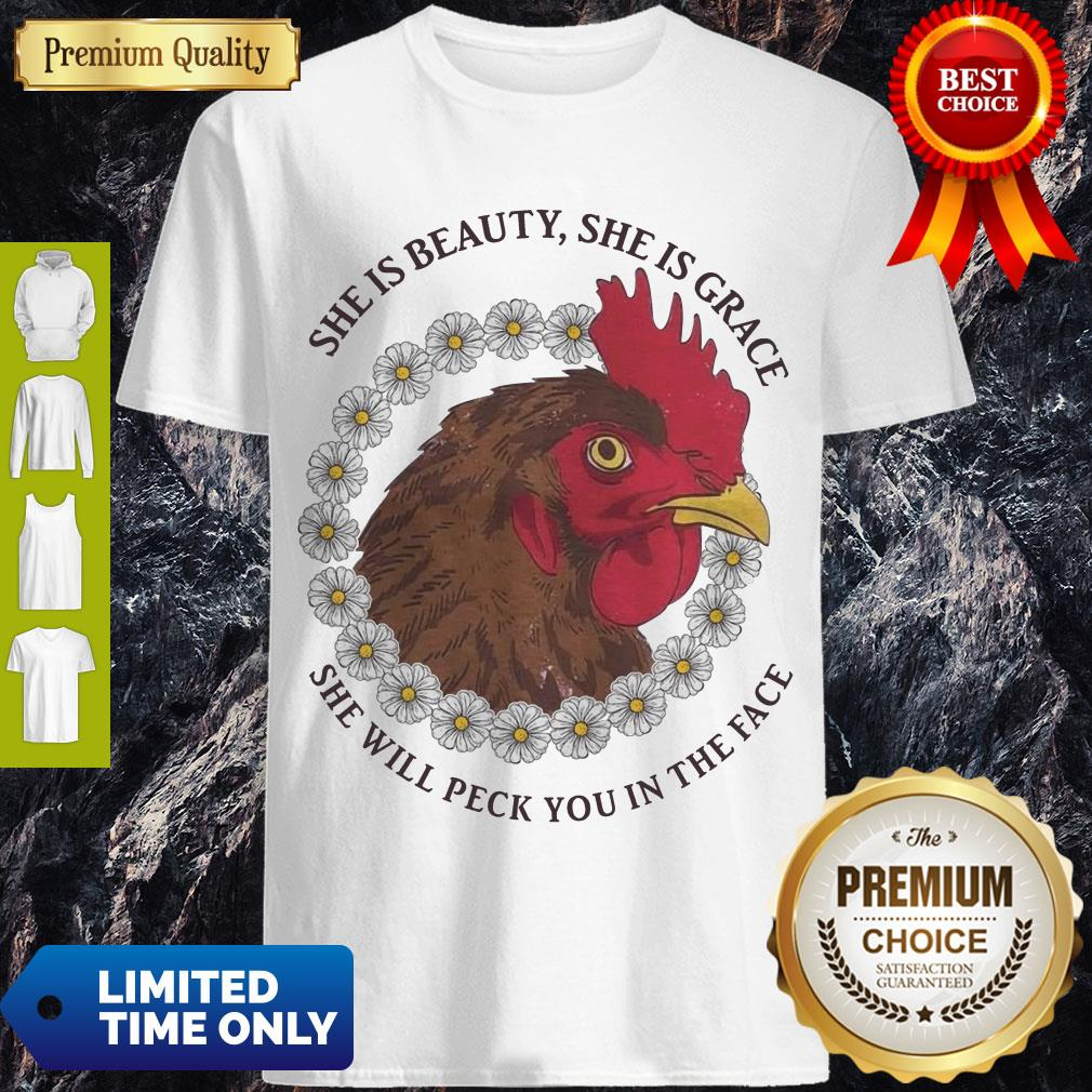 Perfect She Is Beauty She Is Grace She Will Peck You In The Face Chicken With Flower If Women Shirt
