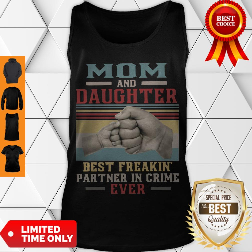 Top Mom And Daughter Best Freakin Partner In Crime Ever Vintage Tank Top