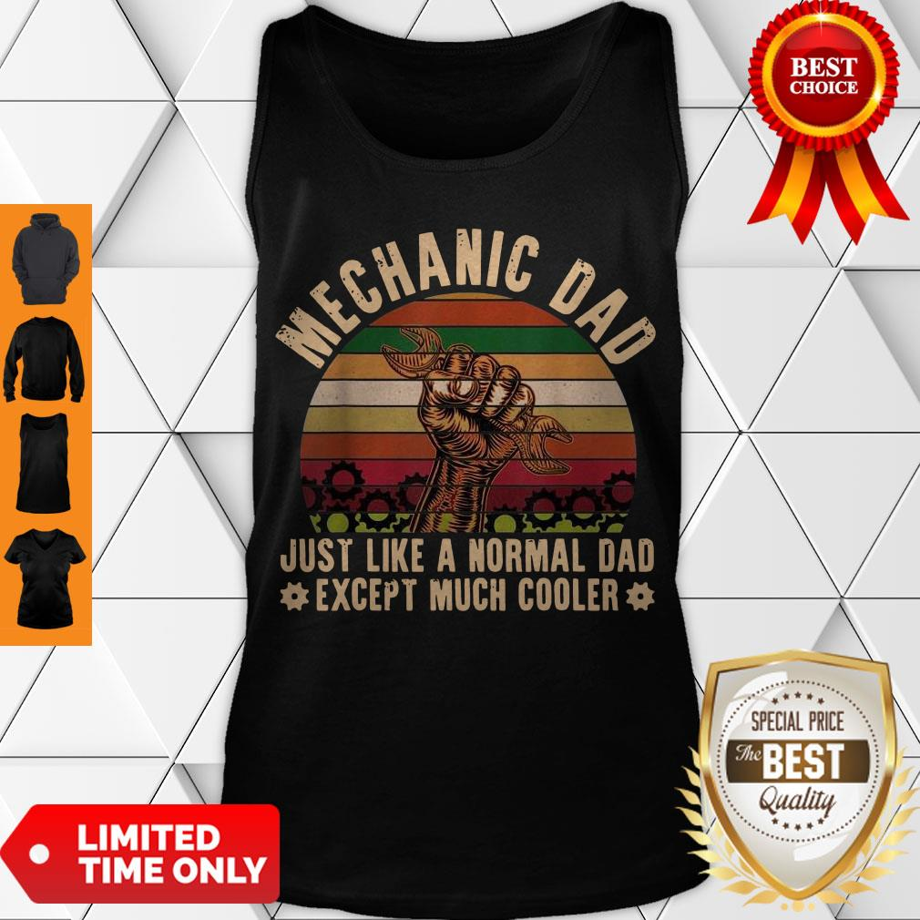 Nice Mechanic Dad Just Like A Normal Dad Exeept Much Cooler Vintage Tank Top