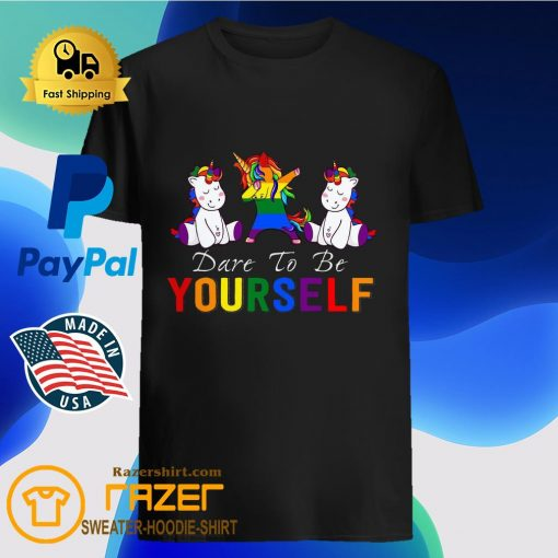 LGBT Unicorn Dare To Be Yourself Shirt