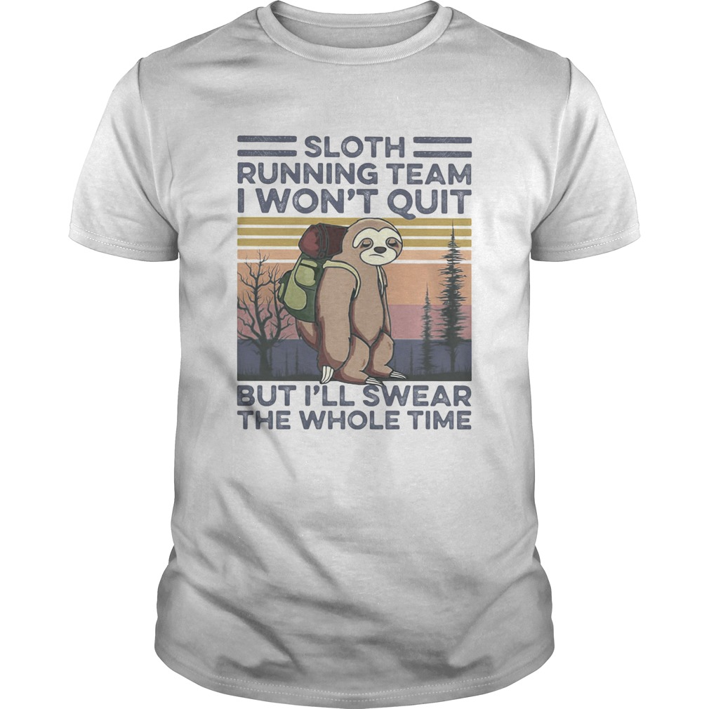 1591954239Sloth running team I won't quit but I'll swear the whole time vintage retro  Unisex
