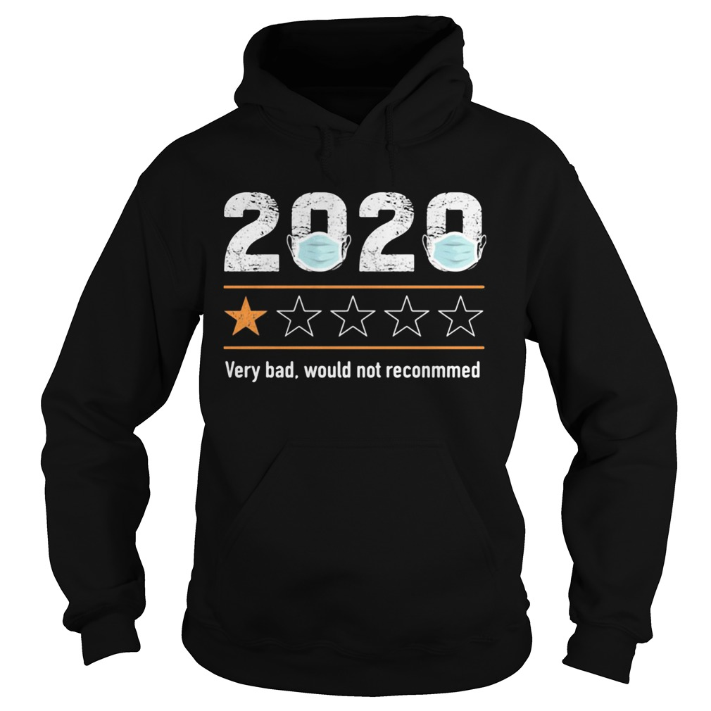 2020 Very Bad Would Not Reconmmed  Hoodie