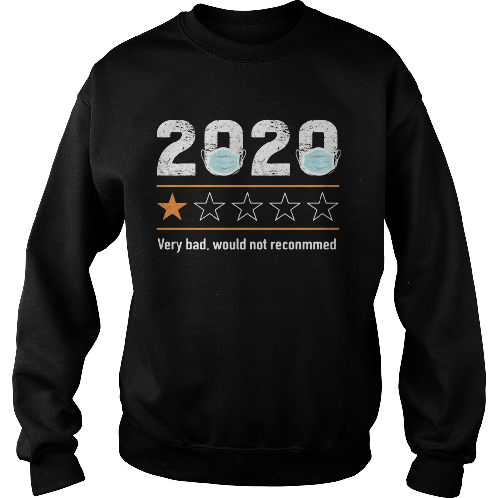 2020 Very Bad Would Not Reconmmed  Sweatshirt