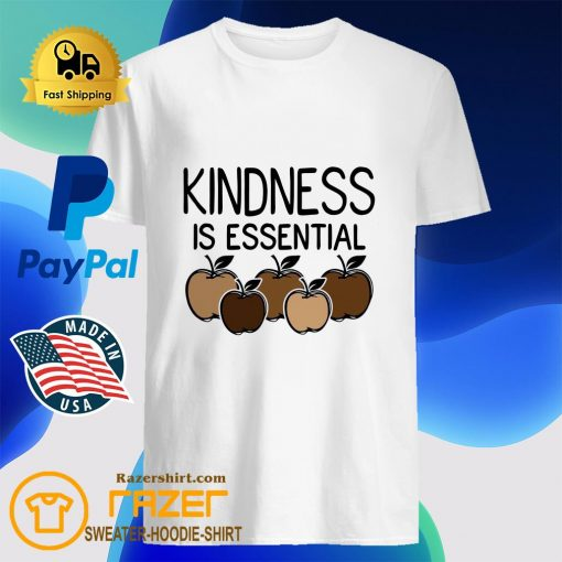 Kindness Is Essential Apples Shirt