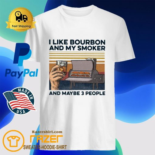 Vintage I Like Bourbon My Smoker and Maybe 3 People Shirt