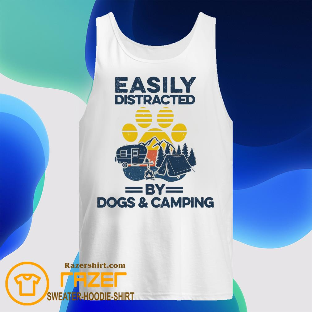 Easily distracted by dogs and camping Tank Top