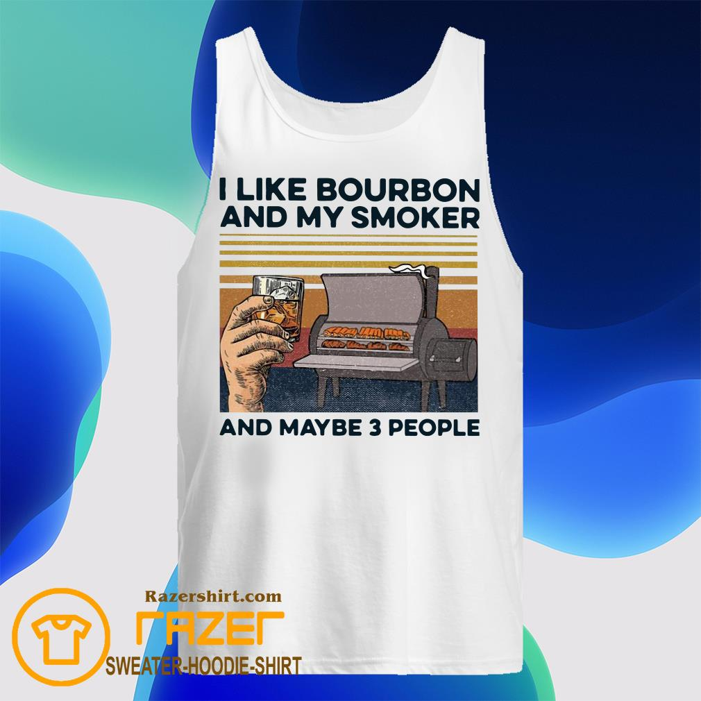 Vintage I Like Bourbon My Smoker and Maybe 3 People Tank Top