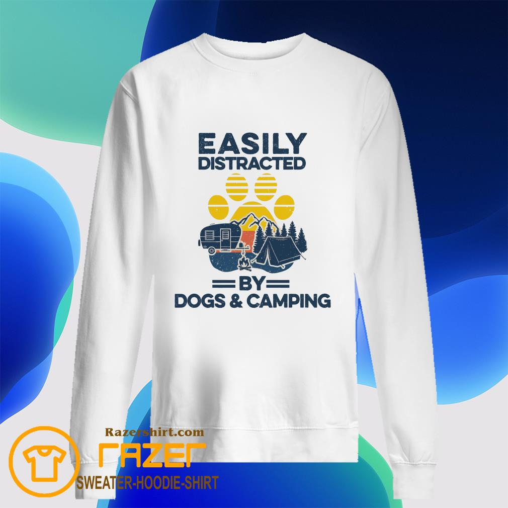 Easily distracted by dogs and camping Sweatshirt