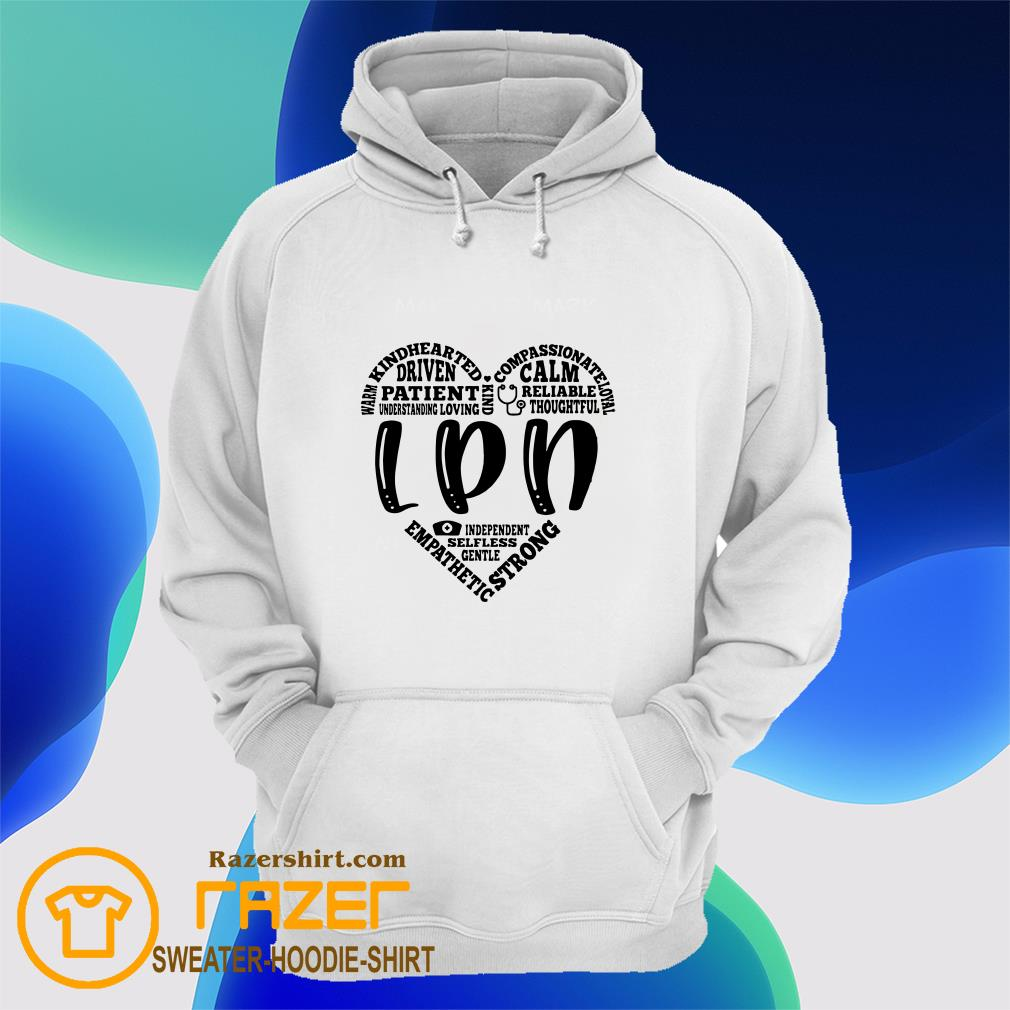 Warm Kindhearted Driven Patient LPN Hoodie