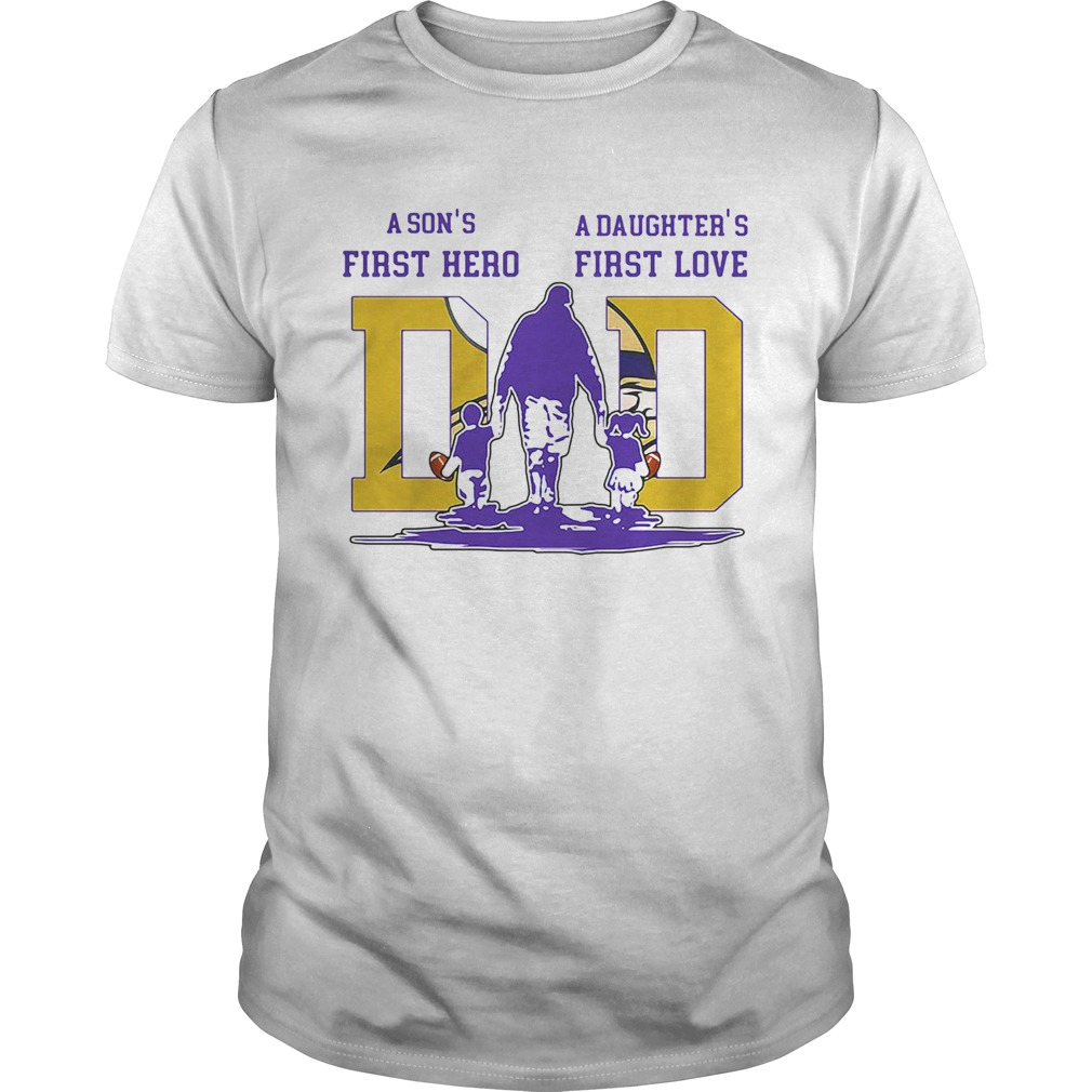 A sons first hero a daughters first love minnesota vikings football happy fathers day Unisex