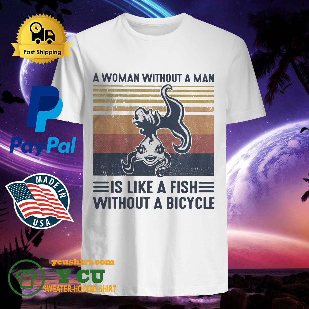 A Woman Without A Man Is Like A Fish Without A Bicycle Vintage Shirt