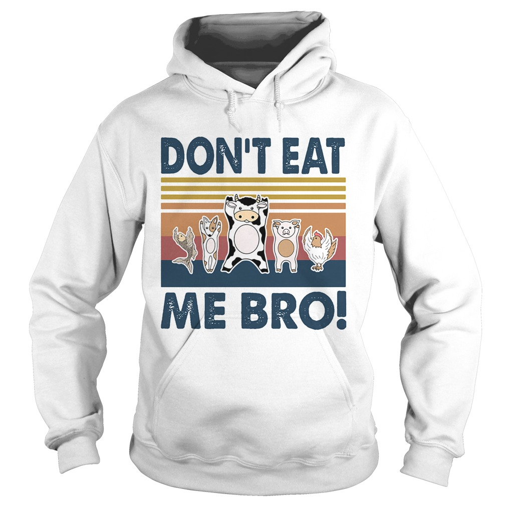 Animal dont eat me bro vintage retro  Hoodie
