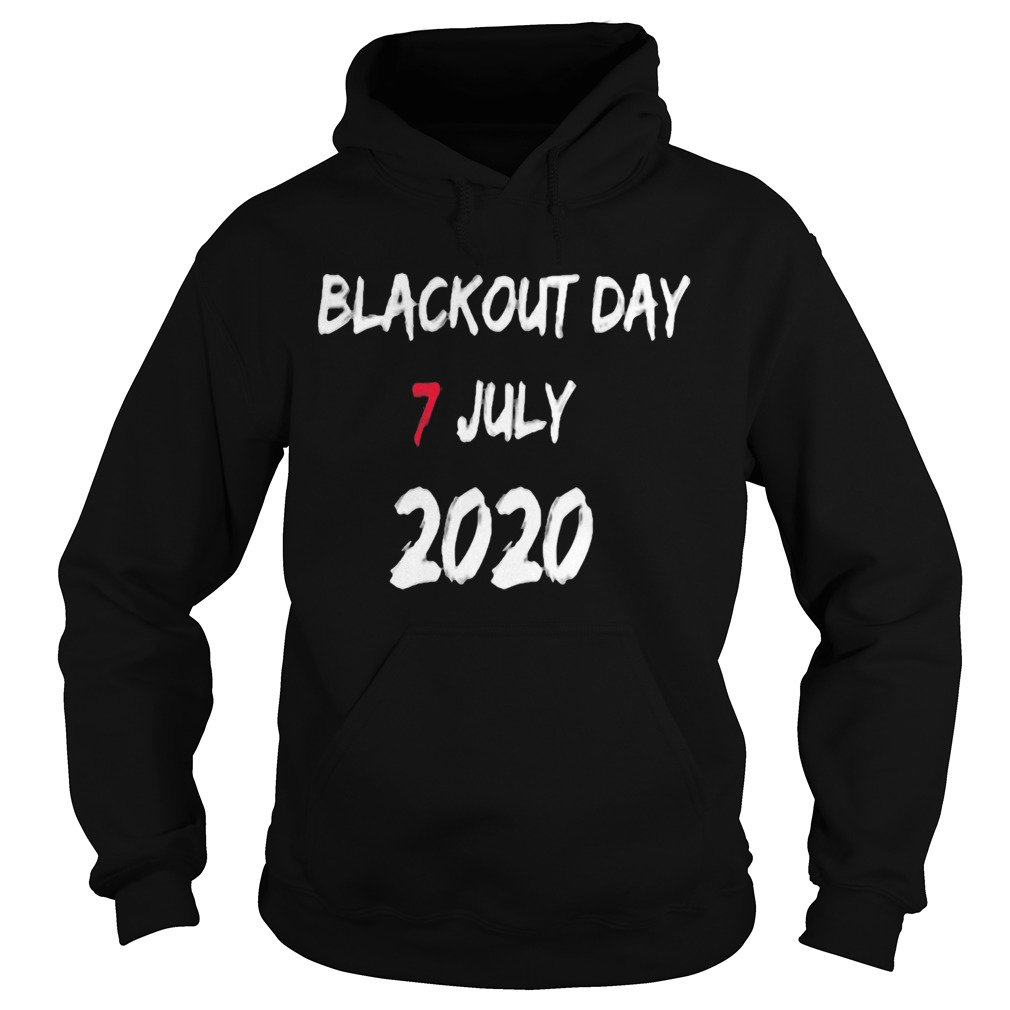 Blackout day 7 july 2020  Hoodie