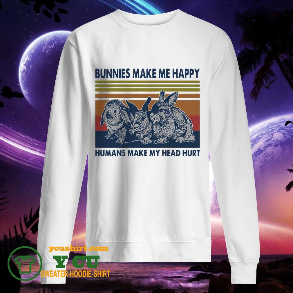 Bunnies make me happy humans make My head hurt vintage sweater