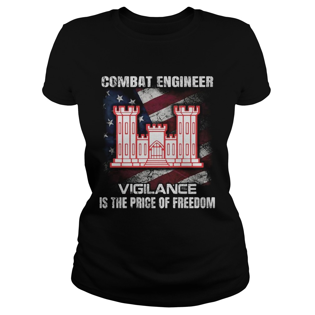 Combat engineer vigilance is the price of freedom american flag independence day  Classic Ladies