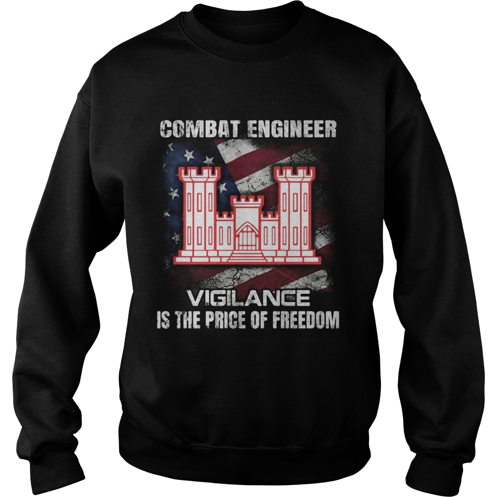 Combat engineer vigilance is the price of freedom american flag independence day  Sweatshirt