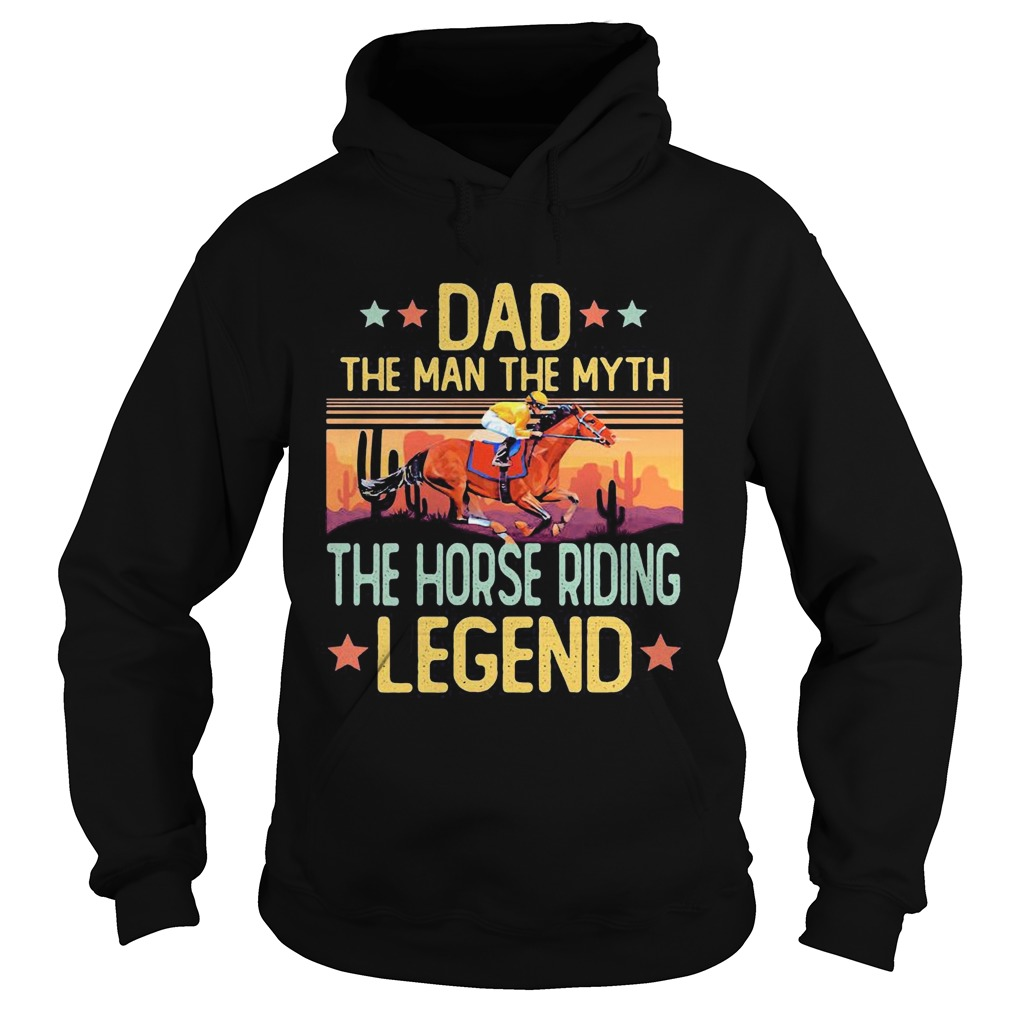 Dad the man the myth the horse riding legend happy fathers day stars vintage retro  Hoodie