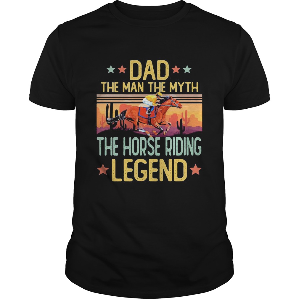 Dad the man the myth the horse riding legend happy fathers day stars vintage retro  Unisex