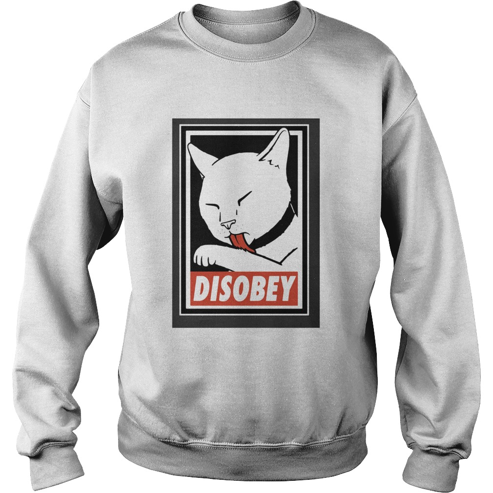 Disobey Cat Animal Lover  Sweatshirt