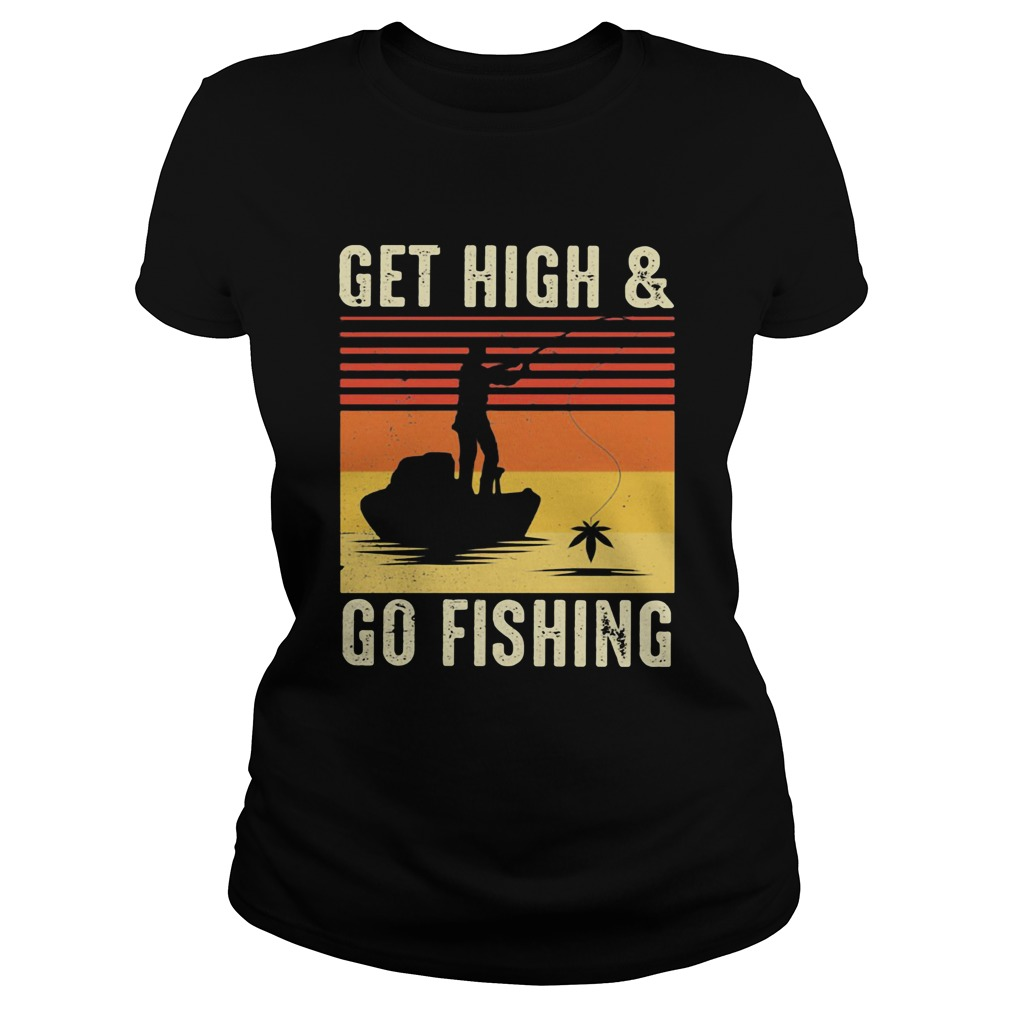 Get High And Go Fishing Vintage Retro Classic Ladies