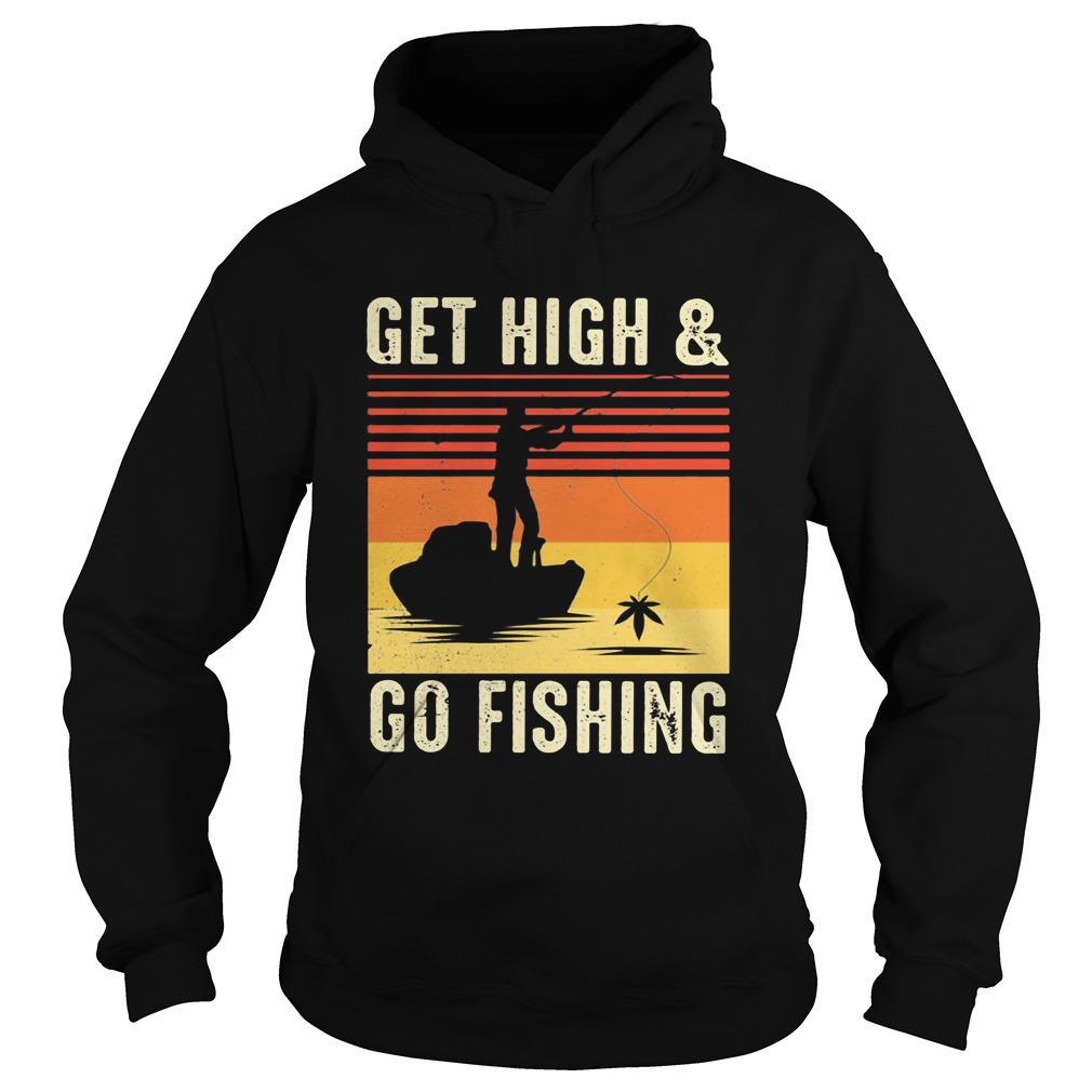 Get High And Go Fishing Vintage Retro  Hoodie