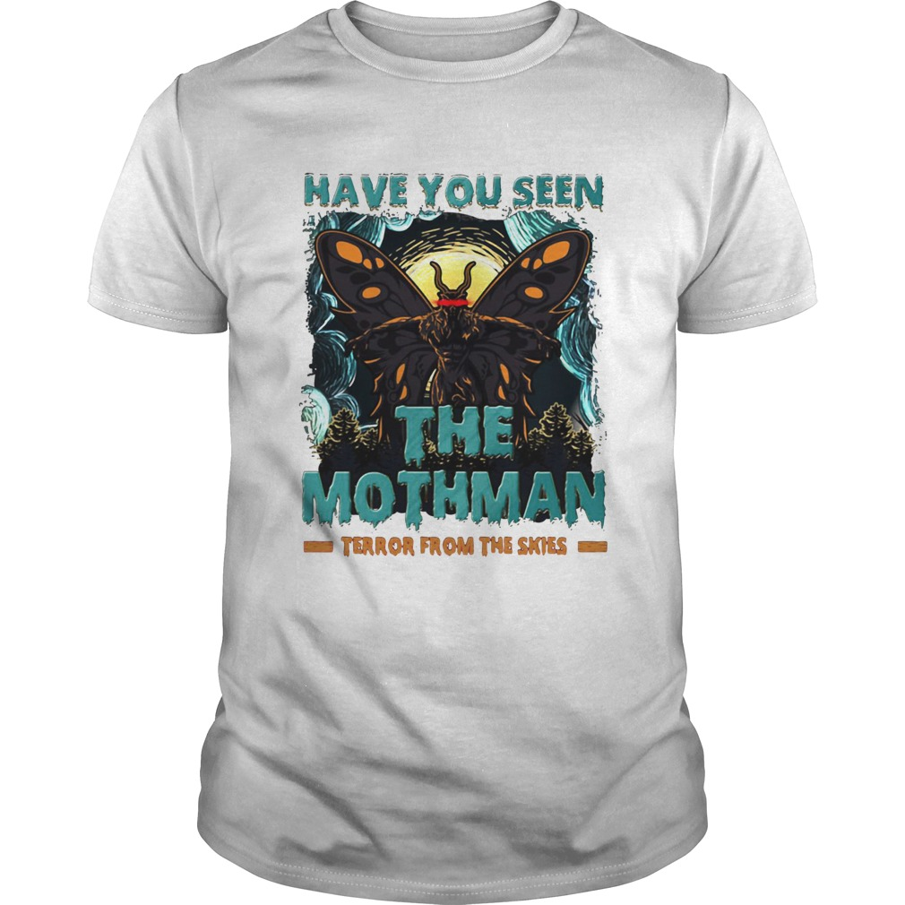 Have You Seen The Mothman Butterfly  Unisex