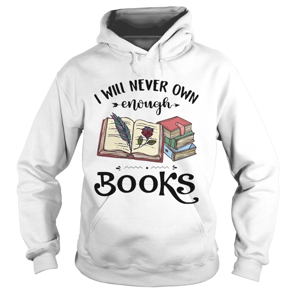 I will never own enough books roes  Hoodie