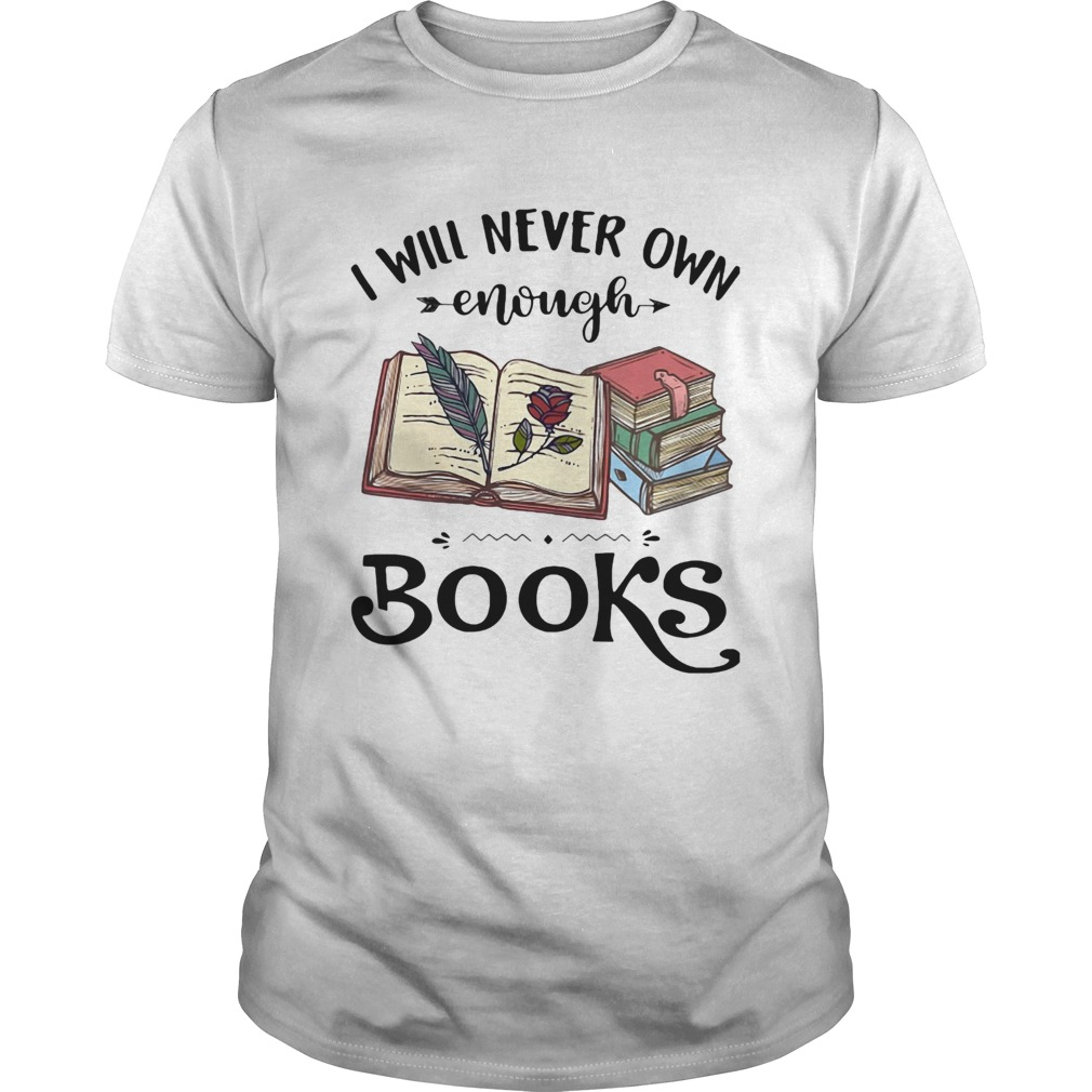 I will never own enough books roes Unisex
