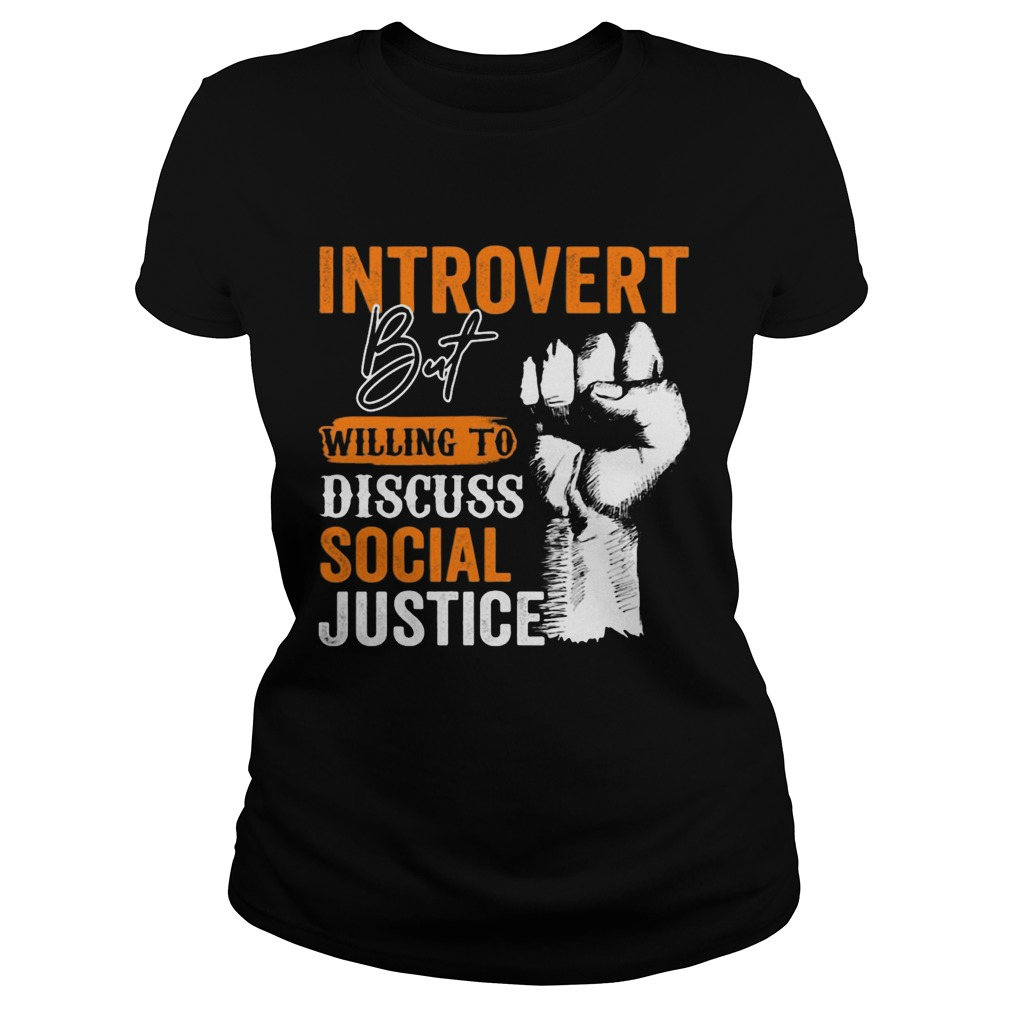 Introvert But Willing To Discuss Social Justice Black Lives Matter  Classic Ladies