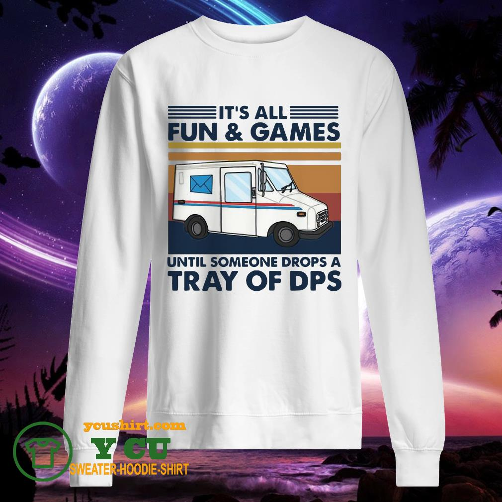 It's All Fun And Games Until Someone Drops A Tray Of Dps Vintage sweater