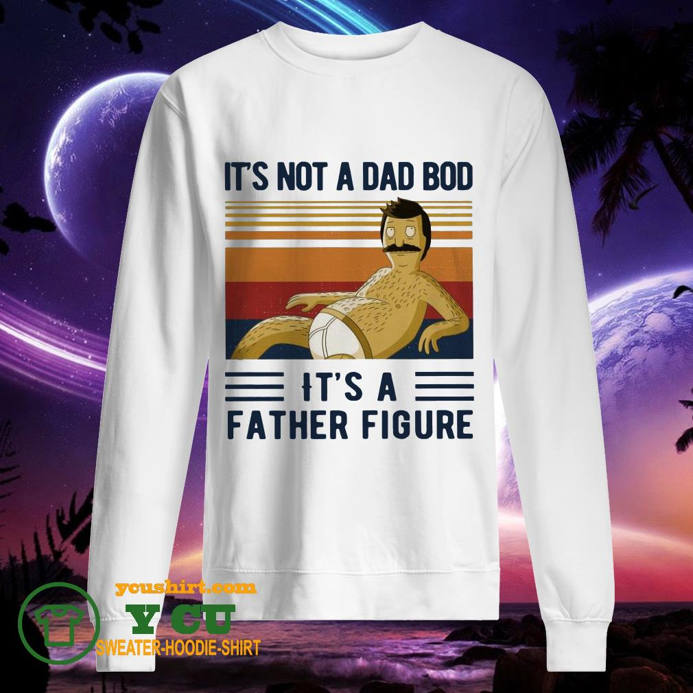 It's Not A Dad Bod It's A Father Figure Vintage sweater
