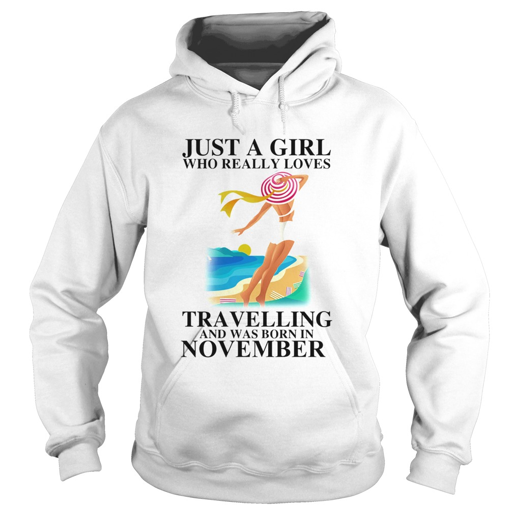 Just a girl who really loves travelling and was born in november  Hoodie