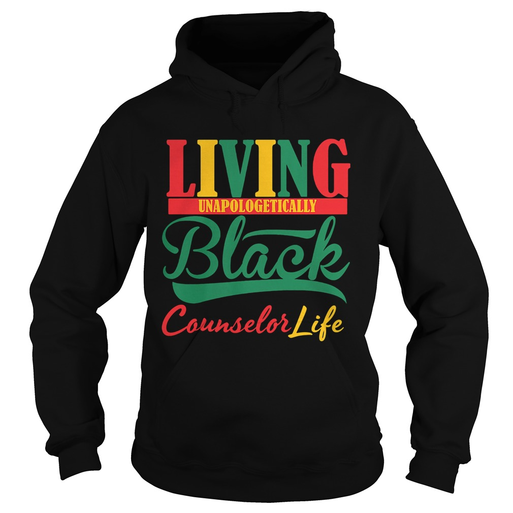 Living unapologetically black counselor life  Hoodie