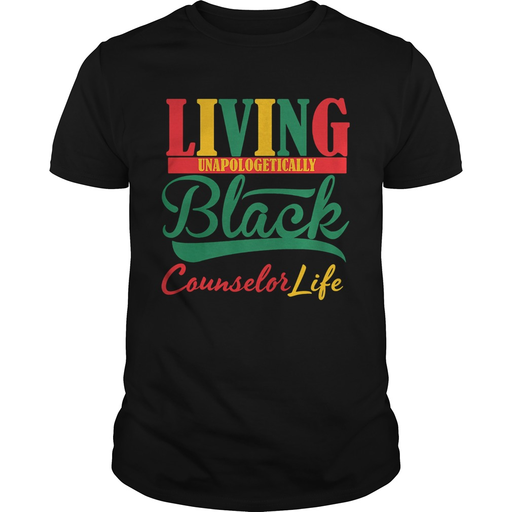 Living unapologetically black counselor life  Unisex