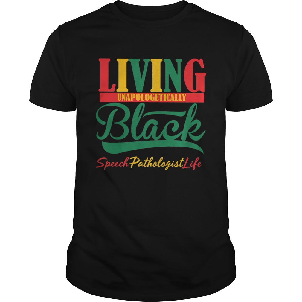 Living unapologetically black speech pathologist life  Unisex