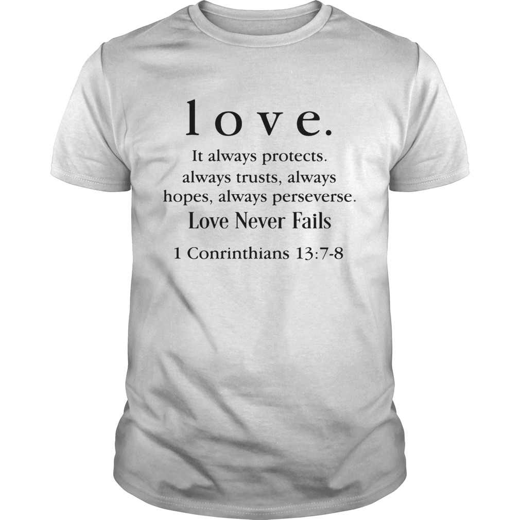 Love It Always Protects Always Trusts Always Hopes Always Perseverse Love Never Fails Conrinthians Unisex